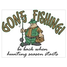 Gone Fishing - Hunting Season Poster