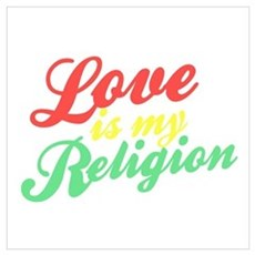 Love is my Religion Poster