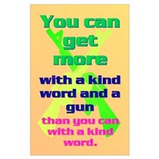 You can get more with a kind word and a gun Mini P Poster