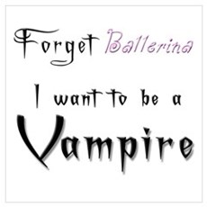 I want to be a Vampire-Baller Poster