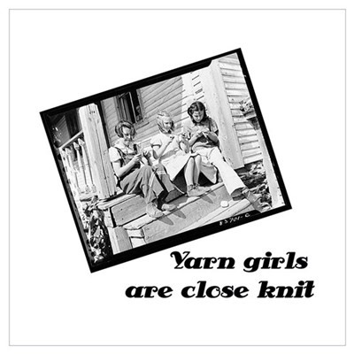 Yarn Girls are Close Knit Poster