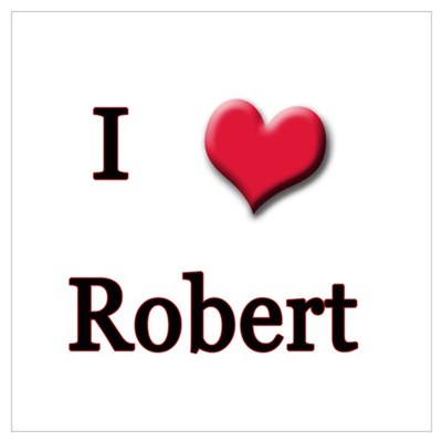 I Love (Heart) Robert Poster