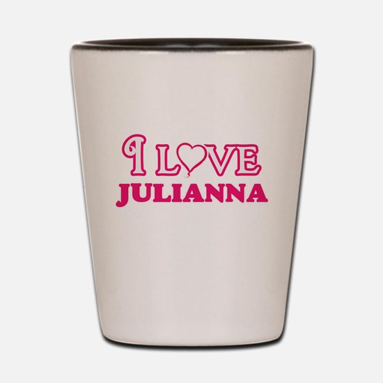 I Love Julianna Shot Glass