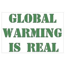 Global Warming Is Real Poster