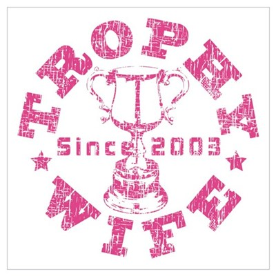 Trophy Wife since 03 Pink Poster