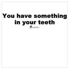 Something in your teeth Poster
