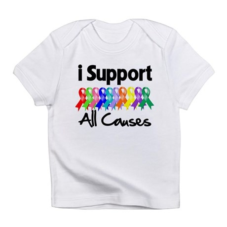 I Support All Causes Infant T-Shirt