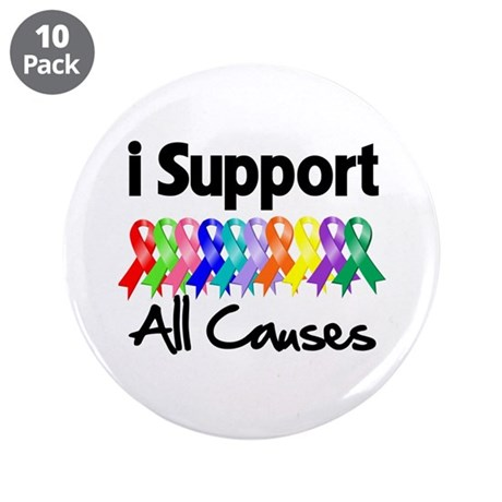 "I Support All Causes 3.5"" Button (10 pack)"