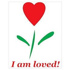 """I am Loved"" Poster"