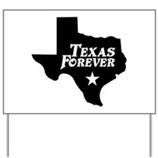 Texas Forever (White Letters) Yard Sign
