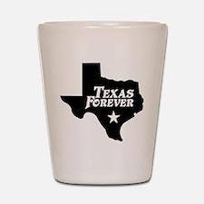 Texas Forever (White Letters) Shot Glass