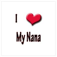 I Love (Heart) My Nana Poster