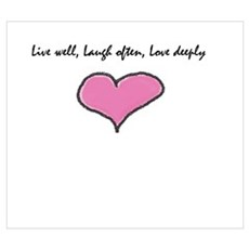 Live Well, Laugh Often, Love Poster