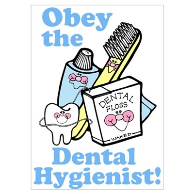 Obey the Dental Hygienist Poster