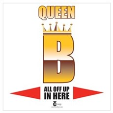 Queen B All Off Up In Here Poster