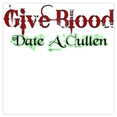 Give Blood, Date A Cullen Twi Poster
