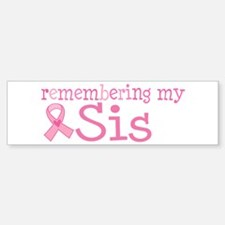 Breast Cancer Sis Bumper Bumper Sticker