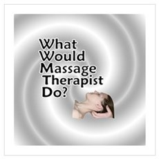 What Would Massage Therapist Poster