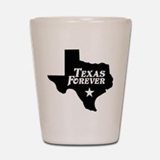Texas Forever (Black - Cutout Ltrs) Shot Glass
