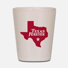 Texas Forever (Red - Cutout Ltrs) Shot Glass