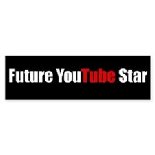 Future YouTube Star (Bumper Sticker)