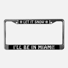 Let it Snow... I'll Be in Miami! Plate Frame
