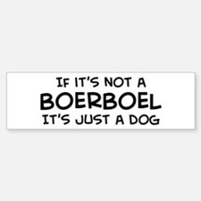 If it's not a Boerboel Bumper Car Car Sticker