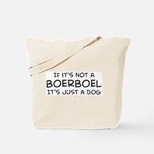 If it's not a Boerboel Tote Bag