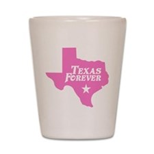 Texas Forever (Pink - Cutout Ltrs) Shot Glass