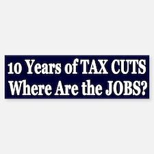 Where Are The Jobs?? Bumper Bumper Sticker