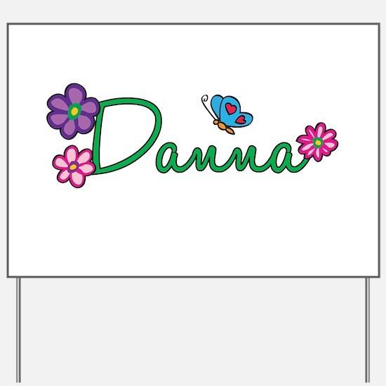 Danna Flowers Yard Sign