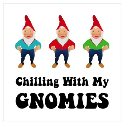 Chilling With My Gnomies Poster