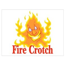 Fire Crotch Poster