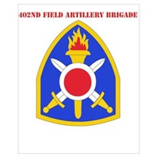SSI - 402nd Field Artillery Brigade with Text Smal Poster