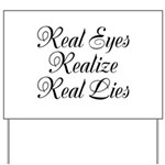 Real Eyes Yard Sign