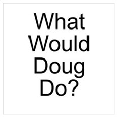 What Would Doug Do? Poster