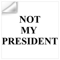 Not My President Wall Decal