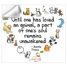 Until One Has Loved An Animal Wall Decal
