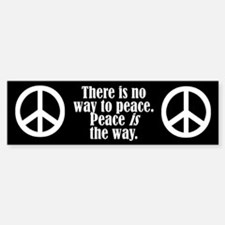 There is no way to peace. Pe Bumper Bumper Bumper Sticker