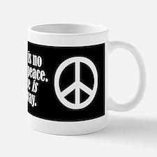 There is no way to peace. Pe Mug