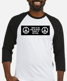 There is no way to peace. Pe Baseball Jersey