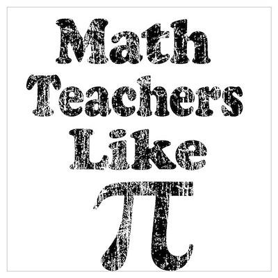 Vintage Math Teachers like Pi Poster