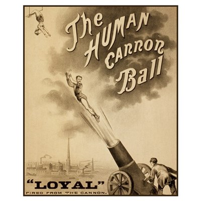 Human Cannon Ball 16x20 Poster