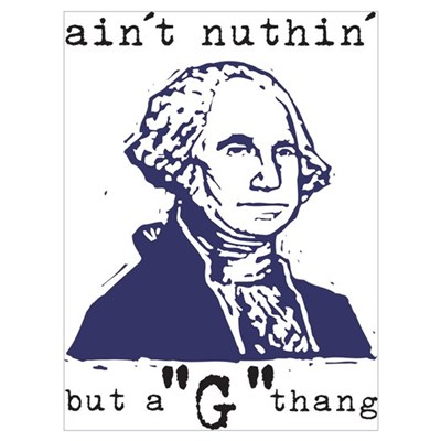 "Nuthin' But a ""G"" Thang Canvas Art"