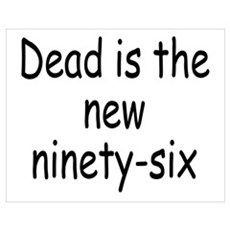 Dead is the new 96 Poster