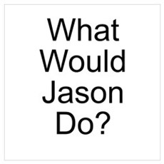 What Would Jason Do? Poster
