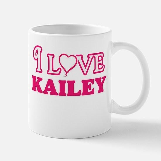 I Love Kailey Mugs