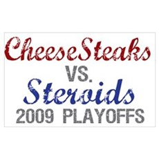 Cheesesteaks Steroids Poster