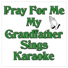 Pray for me my grandfather sings karaoke. Framed P Poster