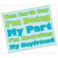 Recycling Boyfriend Earth Day Poster